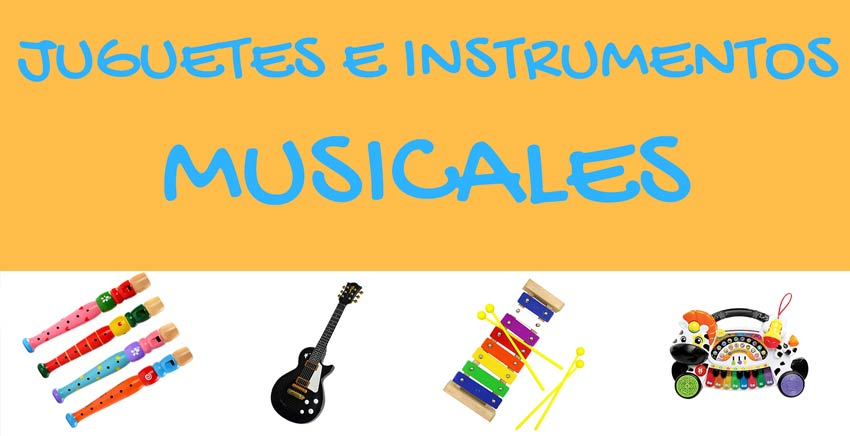 Juguetes musicales e instrumentos para niños