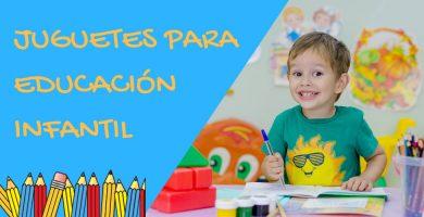 Juguetes educacion infantil y preescolar